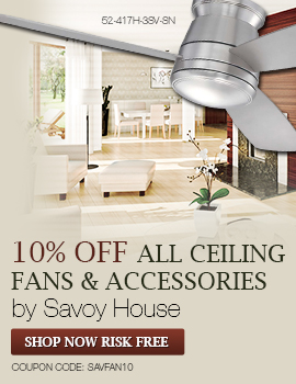 Save 10% on ALL CEILING FANS & ACCESSORIES by SAVOY HOUSE!